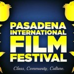 The Pasadena International Film Festival is near!