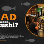 Endless Options at BAD Sushi.