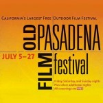 The Old Pasadena Film Festival is back – be happy or horrified!