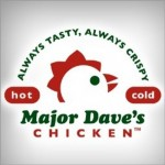 Major Dave's Chicken is Frying Real Chicken in Pasadena.