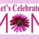 How to Celebrate Mother's Day 2017 Around Town Pasadena