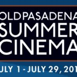 Don't miss the Old Pasadena Summer Cinema this month!