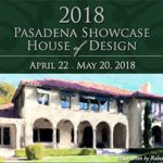 Pasadena Showcase House of Design.