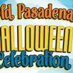 Old Pasadena Halloween Celebration from October 21 through October 31.